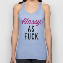 Classy As F*ck Funny Quote Unisex Tank Top