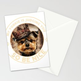 MY YORKIE KING IS JUDGING YOU SO BE NICE Stationery Cards