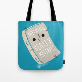 Nothing Really Mattress Tote Bag