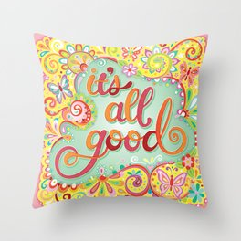 It's All Good - Colorful Hand-Lettered Mantra by Thaneeya McArdle Throw Pillow