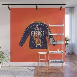 Stay Fierce Tiger Jacket Wall Mural