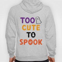 Too Cute To Spook Hoody