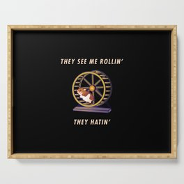 Funny They See Rolling They Hating Hamster Pun Quote Sayings Serving Tray