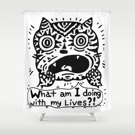 What am I doing with my Lives? Shower Curtain