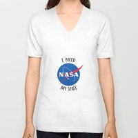 nasa V-neck T-shirts featuring I Need My Space (NASA) by eeyebrows