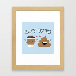 Always Together, Cute, Funny, Quote Framed Art Print