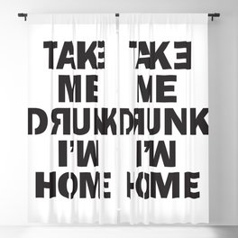 Take me home, I'm Drunk Blackout Curtain