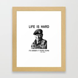 Life is Hard! Framed Art Print