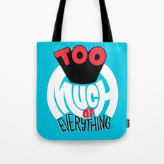Too Much of Eveything Tote Bag