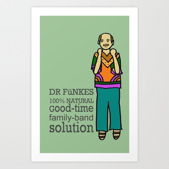 Dr. Funke's 100% natural, good-time family-band solution Art Print