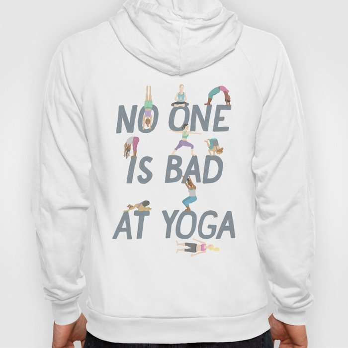 No One is Bad at Yoga Hoody