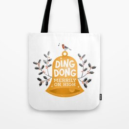 Ding Dong Merrily on High Tote Bag