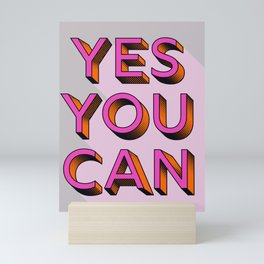 YES YOU CAN - typography Mini Art Print