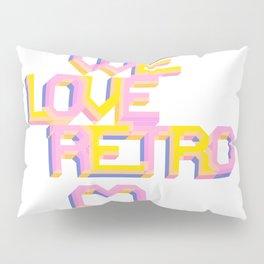 We Love Retro Pillow Sham