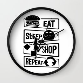 Eat Sleep Shop Repeat - Purchase Shoes Shopping Wall Clock