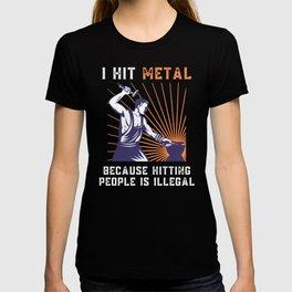 I Hit Metal Blacksmith Funny Quote T-shirt