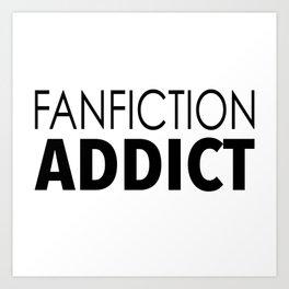 Fanfiction Addict Art Print