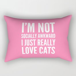I'm Not Socially Awkward I Just Really Love Cats (Pink) Rectangular Pillow