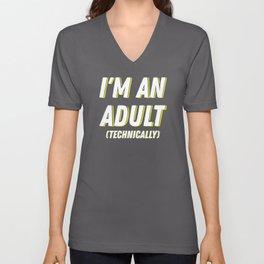 I'm An Adult (Technically) I Unisex V-Neck