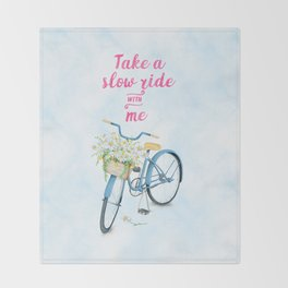Take A Slow Ride With Me Bicycle With Flower Basket Throw Blanket
