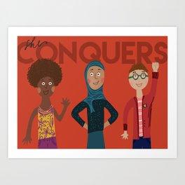 she conquers. Art Print