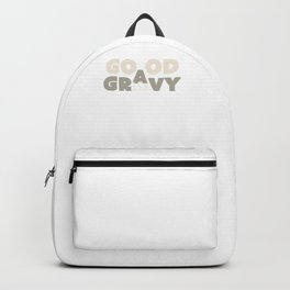 Good Gravy Turkey Day Happy Thanksgiving Backpack