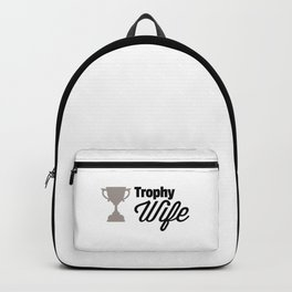 Trophy Wife Quote Backpack