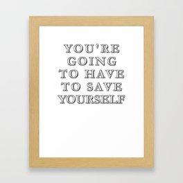 Save Yourself Framed Art Print