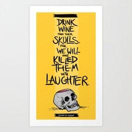 Wine from their Skulls Art Print