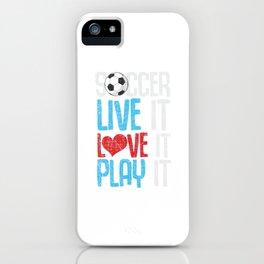 Soccer- Live It Love It Play It iPhone Case