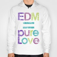 edm Hoodies featuring EDM = Pure Love by DropBass