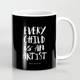 Every Child is an Artist Pablo Picasso black and white typography quote home room wall decor Coffee Mug