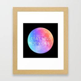 Stay Wild Moon Child v2 Framed Art Print