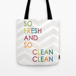 So Fresh and So Clean Clean! Tote Bag