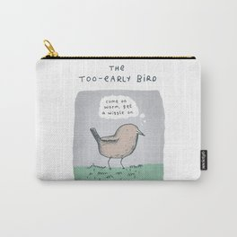 The Too-Early Bird Carry-All Pouch