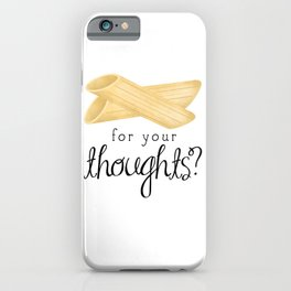 Penne For Your Thoughts? iPhone Case