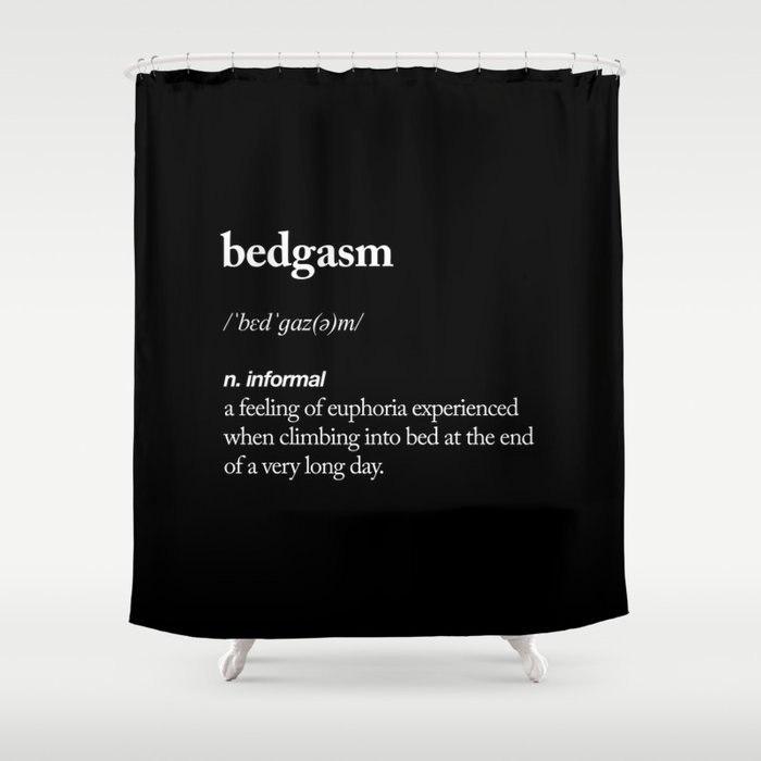 Bedgasm funny meme dictionary definition modern black and white typography home room wall decor Shower Curtain