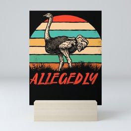 Vintage Allegedly Ostrich Retro Shirt Mini Art Print