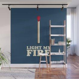 Light My Fire Wall Mural