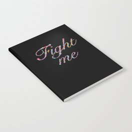 Fight Me Flowers Notebook