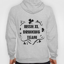 Irish Drinking Team Funny ST. Patrick Day Hoody