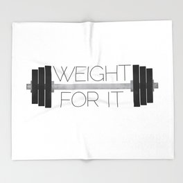 Weight For It Throw Blanket