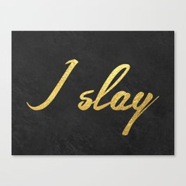 I slay ( gold typography) Canvas Print