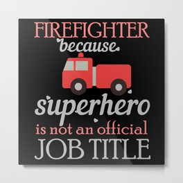 Firefighter Official Title Metal Print