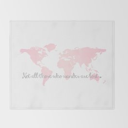 Not all Those Who Wander are Lost in Blush Pink and Gray Throw Blanket