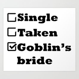 Single Taken Goblin's bride Art Print