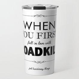 Just Taxidermy Things: Roadkill Travel Mug