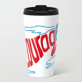 Courage superhero - inspiring Travel Mug