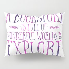 A Bookstore is Full of Wonderful Worlds to Explore - Purple Pillow Sham