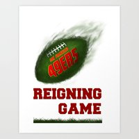 49ers Art Prints featuring 49er Reigning Game by Joel Stieber